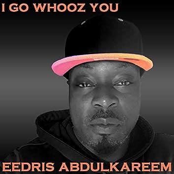 I Go Whooz You