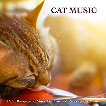 Cat Music: Calm Background Music For Cats and Relaxing Pet Music