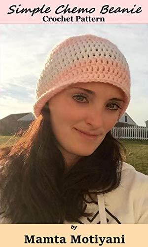Simple Chemo Beanie   Crochet Hat Pattern: An Easy & Basic Crocheted Hat For Beginners (Crochet Hat Patterns)