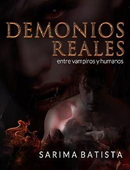 Demonios Reales: entre vampiros y humanos eBook: Batista, Sarima: Amazon.es: Tienda Kindle