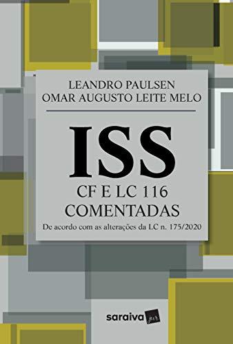 ISS: Constituição Federal E LC 116: Comentadas à luz da Doutrina e Jurisprudência