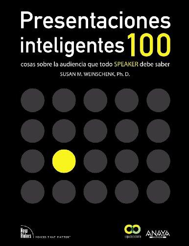Presentaciones inteligentes. 100 cosas sobre la audiencia que todo  ' speaker '  debe saber (Espacio De Diseño)