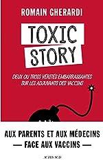 Toxic story - Deux ou trois vérités embarrassantes sur les adjuvants des vaccins de Romain Gherardi