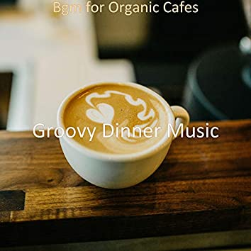 Bgm for Organic Cafes