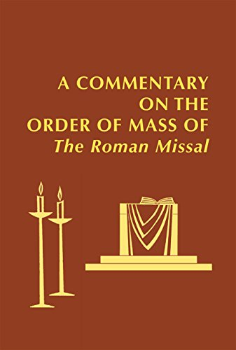 A Commentary on the Order of Mass of The Roman Missal : A New English Translation (English Edition)