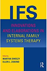 Innovations and Elaborations in Internal Family Systems Therapy Kindle Edition