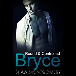 Bryce: A M/M/M BDSM Romance     Bound & Controlled Series, Book 4              By:                                                                                                                                 Shaw Montgomery                               Narrated by:                                                                                                                                 Kenneth Obi                      Length: 4 hrs and 19 mins     32 ratings     Overall 4.6