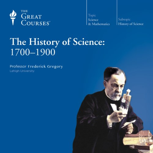 The History of Science: 1700-1900 cover art