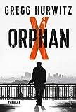 Orphan X: Agenten-Thriller (Evan Smoak, Band 1) - Gregg Hurwitz