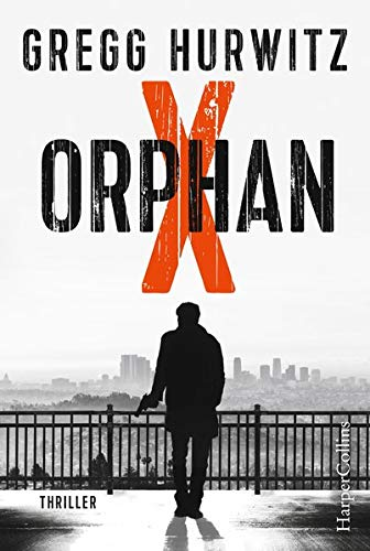 Orphan X: Agenten-Thriller (Evan Smoak, Band 1)