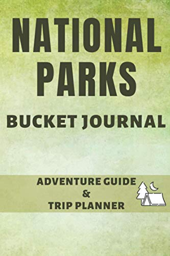 National Parks Bucket Journal: U.S. Adventure Log List Guide | America Passport & Stamp Book | Lodges & Trip Planner