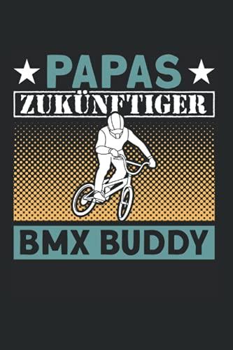 Papas Zukünftiger BMX Buddy: BMX Fahrer & Fahrrad Notizbuch 6'x9' Bike Dirt Mountain Bike Geschenk