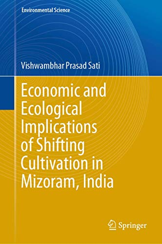 Economic and Ecological Implications of Shifting Cultivation in Mizoram, India (Environmental Science and Engineering)