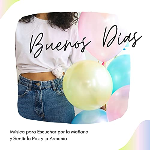 Buenos Días: Música para Escuchar por la Mañana y Sentir la Paz y la Armonía