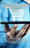 PAQUETE DE PLANES DE NEGOCIOS EN LÍNEA: El curso completo paso a...
