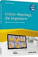 Online-Meetings, die begeistern!: Digitale Rhetorik mit Spass und Struktur