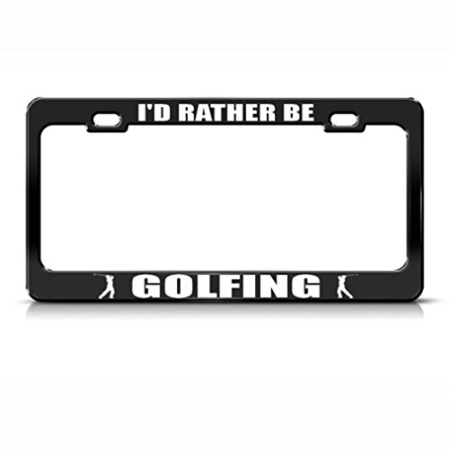 Speedy Pros Metal License Plate Frame I'd Rather Be Golfing Golf Car Accessories Black 2 Holes