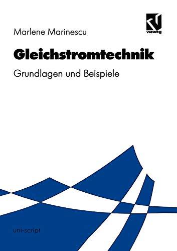 Gleichstromtechnik: Grundlagen und Beispiele (uni-script)