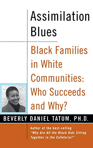 Assimilation Blues: Black Families In White Communities, Who Succeeds And Why (Contributions in Afro-american and Africa