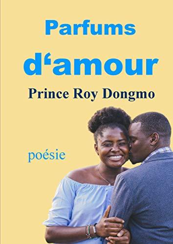 Parfums d'amour: Les senteurs de l'amour (French Edition)