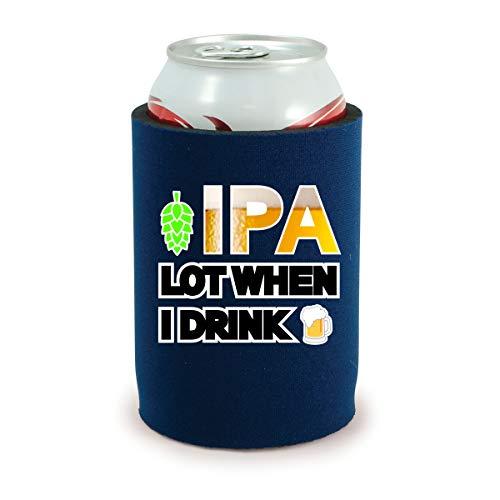 IPA Lot When I Drink Full Bottom Neoprene Can Coolie(s) (Navy, 1)