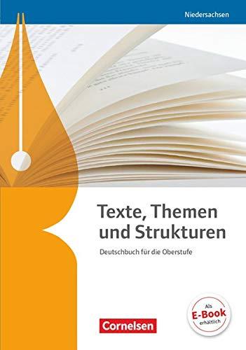 Texte, Themen und Strukturen - Deutschbuch für die Oberstufe - Niedersachsen - Neubearbeitung: Schülerbuch