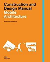 Mobile Architecture: Construction and Design Manual