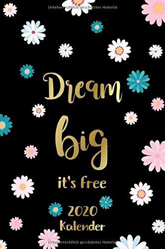 Kalender 2020: Dream big it\'s free: Schwarz Gold Cover mit Spruch | Wochenplaner, Monatsplaner, Terminkalender von Januar bis Dezember 2020 | 1 Woche ... zum Planen, Notieren und Organisieren