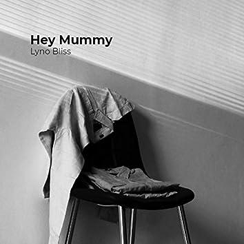 Hey Mummy