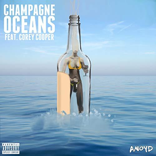Champagne Oceans (feat. Corey Cooper) [Explicit]
