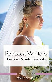 The Prince's Forbidden Bride (The Princess Brides) by [Rebecca Winters]