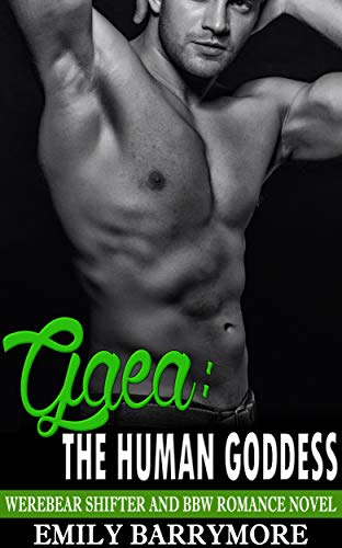 Gaea: The Human Goddess: Werebear Shifter and BBWRomance Novel (English Edition)