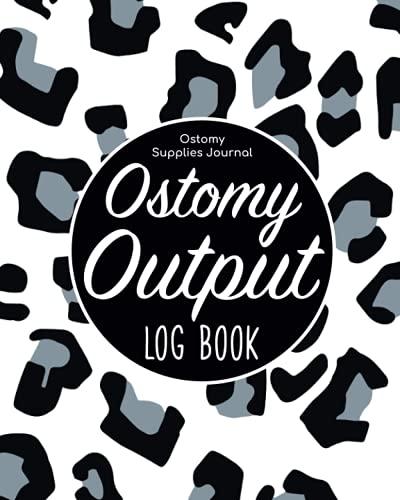 Ostomy Output Log Book - Ostomy Supplies Journal: Ostomy Survivor...