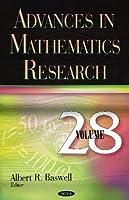 Advances in Mathematics Research. Volume 28