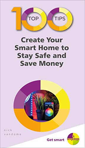 Compare Textbook Prices for 100 Top Tips Create Your Smart Home 100 Top Tips - In Easy Steps  ISBN 9781840788693 by Vandome, Nick