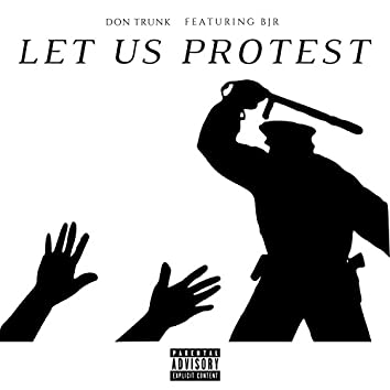 Let Us Protest (feat. BJR)