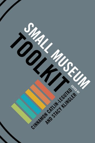 Compare Textbook Prices for Small Museum Toolkit Box Edition ISBN 9780759113343 by Catlin-Legutko, Cinnamon,Klingler, Stacy