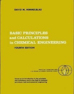 Basic Principles and Calculations in Chemical Engineering (Prentice-Hall international series in the physical and chemical engineering sciences) by David M. Himmelblau (1982-05-03)