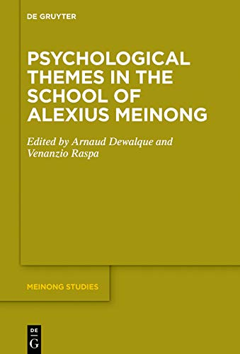 Psychological Themes in the School of Alexius Meinong (Meinong Studies / Meinong Studien Book 10)