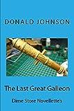 The Last Great Galleon: Dime Store Novellette's