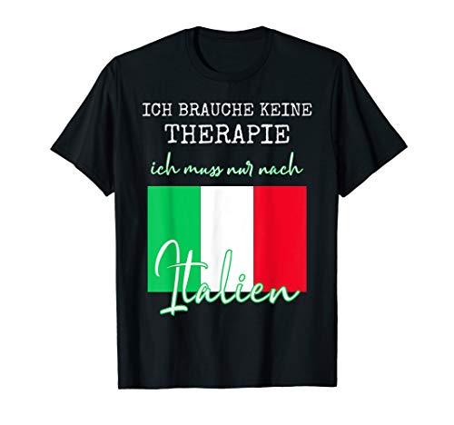 Ich brauche keine Therapie ich muss nur nach Italien T-Shirt