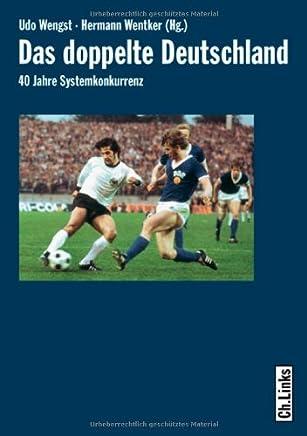 Das doppelte Deutschland. 40 Jahre Systemkonkurrenz : B�cher