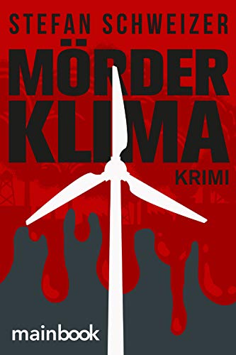 Mörderklima: Krimi von [Stefan Schweizer]