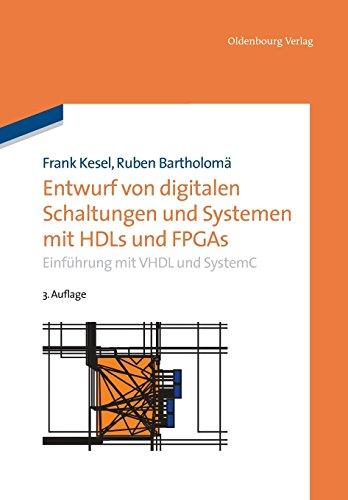 Entwurf von digitalen Schaltungen und Systemen mit HDLs und FPGAs: Einführung mit VHDL und SystemC (Grundlagen der Elektro- und Informationstechnik)