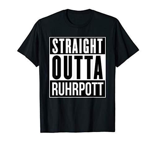 Straight Outta RUHRPOTT - T-Shirt / Geschenk / Kleidung