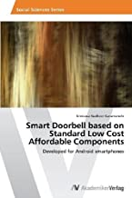 Smart Doorbell based on Standard Low Cost Affordable Components: Developed for Android smartphones by Karumanchi, Srinivasa Sudheer (2013) Paperback