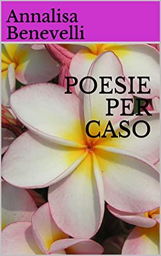 POESIE PER CASO