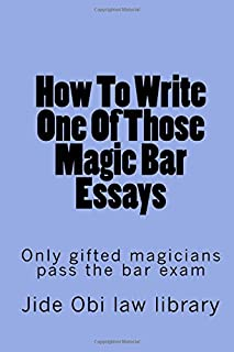 How To Write One Of Those Magic Bar Essays: Only gifted magicians pass the bar exam