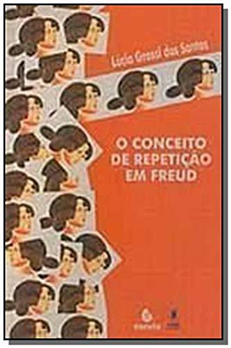 O Conceito de Repeticao em Freud