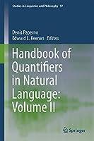 Handbook of Quantifiers in Natural Language: Volume II (Studies in Linguistics and Philosophy, 97)